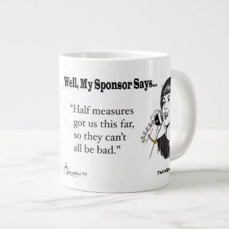 Half Measure Got Us This Far, So They Can't... Large Coffee Mug