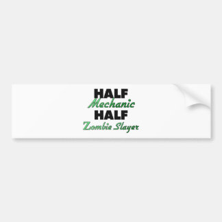 Half Mechanic Half Zombie Slayer Car Bumper Sticker