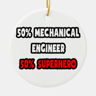 Half Mechanical Engineer ... Half Superhero Double-Sided Ceramic Round Christmas Ornament