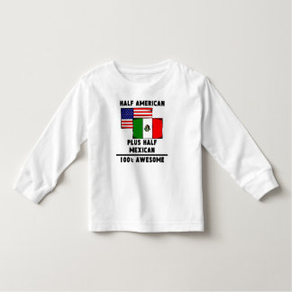 Half Mexican 100% Awesome Toddler T-shirt