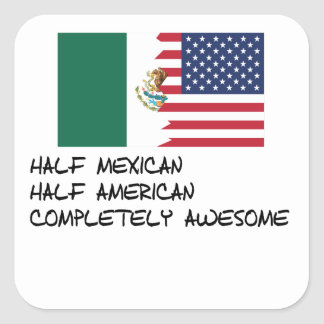Half Mexican Completely Awesome Square Sticker