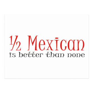 Half Mexican Postcard