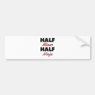 Half Miner Half Ninja Bumper Sticker