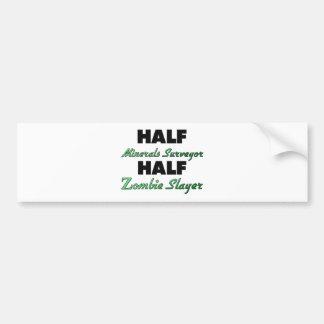 Half Minerals Surveyor Half Zombie Slayer Bumper Stickers