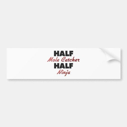 Half Mole Catcher Half Ninja Bumper Stickers