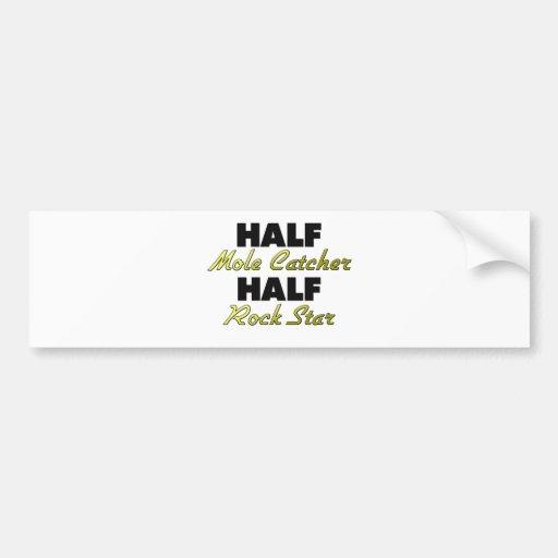 Half Mole Catcher Half Rock Star Bumper Sticker