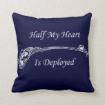 Half My Heart is Deployed Pillows
