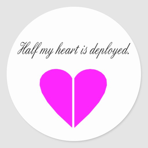 Half My Heart Is Deployed Pink Round Stickers