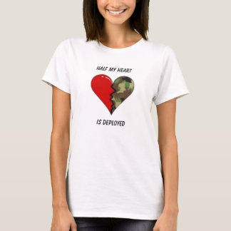 Half My Heart, Is Deployed T-Shirt