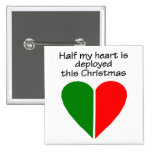 Half My Heart Is Deployed This Christmas Button