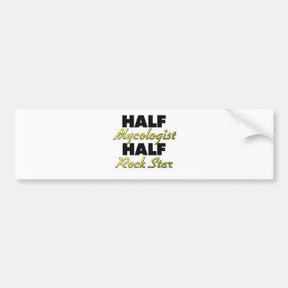 Half Mycologist Half Rock Star Car Bumper Sticker