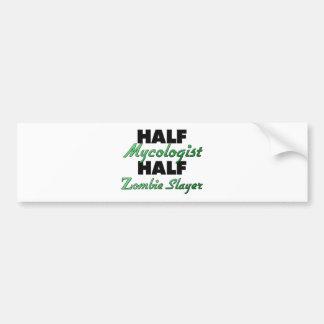 Half Mycologist Half Zombie Slayer Car Bumper Sticker