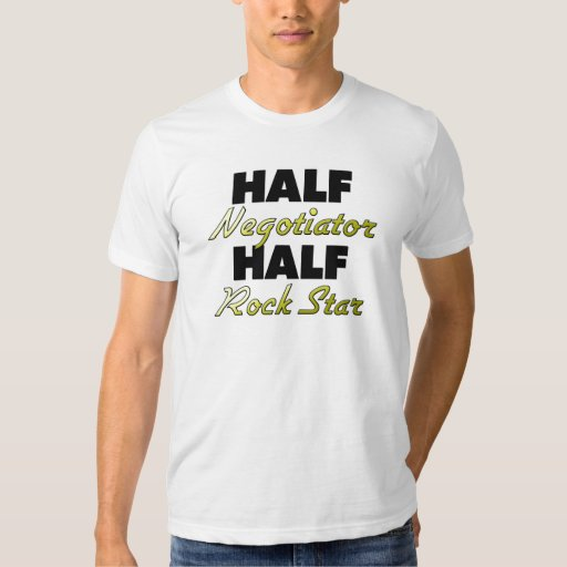 Half Negotiator Half Rock Star Tee Shirt