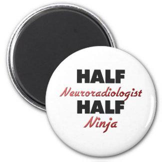 Half Neuroradiologist Half Ninja 2 Inch Round Magnet