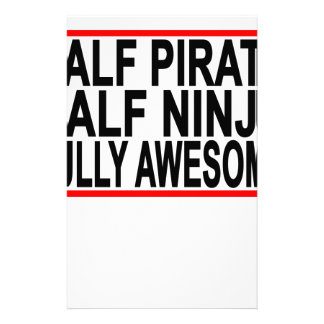 half ninja half pirate fully awesome.png stationery