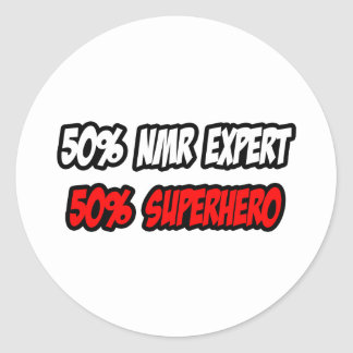 Half NMR Expert...Half Superhero Classic Round Sticker