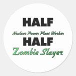 Half Nuclear Power Plant Worker Half Zombie Slayer Round Stickers
