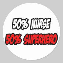 Half Nurse...Half Superhero Classic Round Sticker