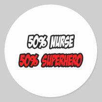 Half Nurse...Half Superhero Sticker