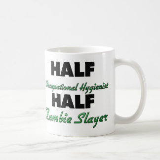 Half Occupational Hygienist Half Zombie Slayer Mug