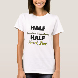 Half Occupational Therapy Assistant Half Rock Star T-Shirt