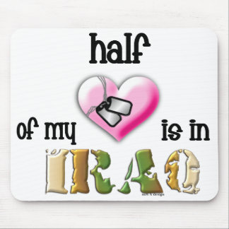 half of my heart...IRAQ 2 Mouse Pad