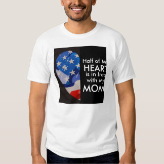 Half of My Heart is in Afganistan with my Mom! T-shirt