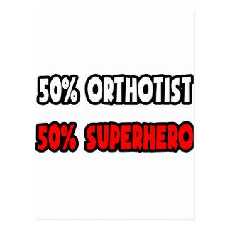 Half Orthotist ... Half Superhero Postcard