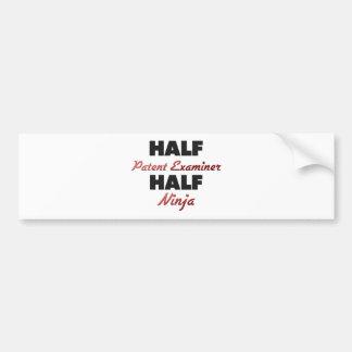 Half Patent Examiner Half Ninja Bumper Sticker