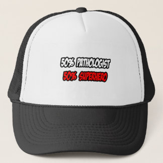 Half Pathologist...Half Superhero Trucker Hat