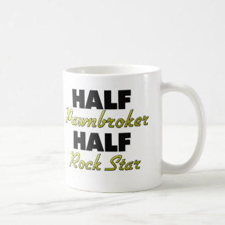 Half Pawnbroker Half Rock Star Coffee Mug