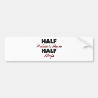 Half Pediatric Nurse Half Ninja Bumper Sticker