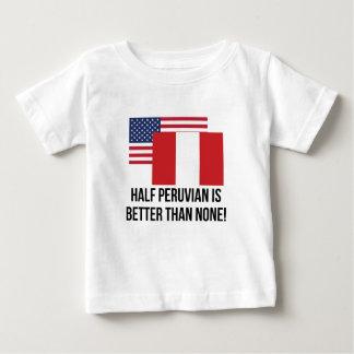 Half Peruvian Is Better Than None Baby T-Shirt
