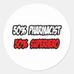 Half Pharmacist...Half Superhero Round Sticker