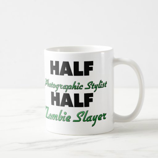 Half Photographic Stylist Half Zombie Slayer Coffee Mug
