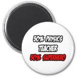 Half Physics Teacher...Half Superhero Refrigerator Magnets