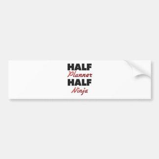 Half Planner Half Ninja Bumper Sticker