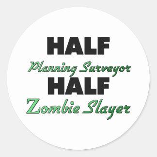 Half Planning Surveyor Half Zombie Slayer Classic Round Sticker
