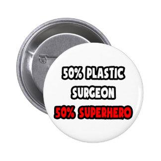 Half Plastic Surgeon ... Half Superhero Pinback Button