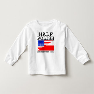 Half Polish Is Better Than None! Tee Shirt