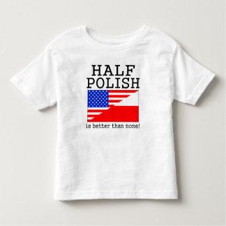 Half Polish Is Better Than None! T-shirt