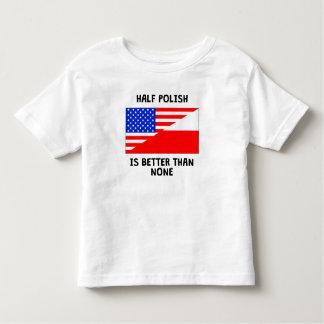 Half Polish Is Better Than None Tshirt