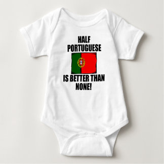 Half Portuguese Is Better Than None Infant Creeper
