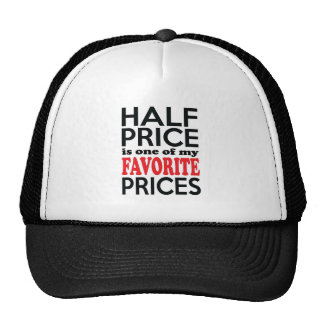 Half Price is One of My Favorite Prices Funny Trucker Hat