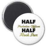 Half Probation Officer Half Rock Star Fridge Magnet