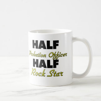 Half Probation Officer Half Rock Star Coffee Mug