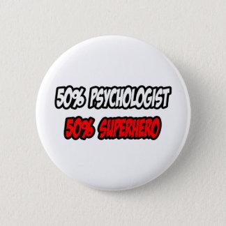 Half Psychologist...Half Superhero Pinback Button