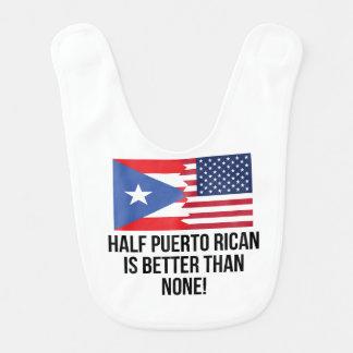 Half Puerto Rican Is Better Than None Baby Bib