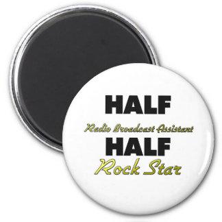 Half Radio Broadcast Assistant Half Rock Star 2 Inch Round Magnet