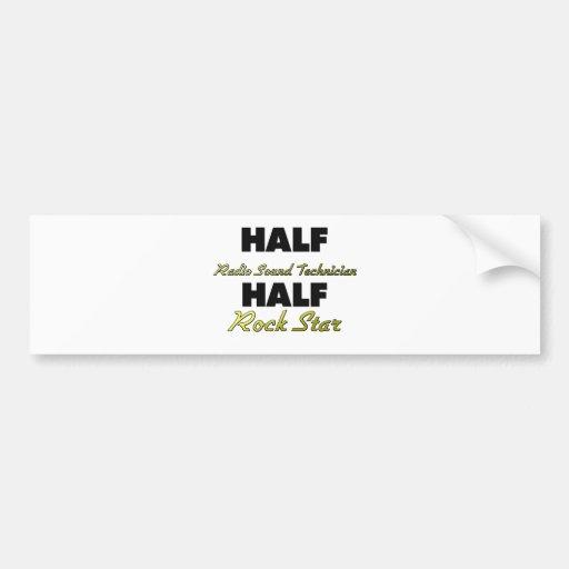 Half Radio Sound Technician Half Rock Star Car Bumper Sticker